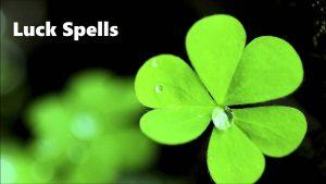 Luck Spells,Benefits of Luck Spells,luck spells to increase my luck,bad luck spells,Spells to remove bad luck,black magic good Luck Spells,do Luck Spells work,free luck spells,good luck and fortune spells,witchcraft luck spells,good luck money spells,instant money spells for luck,love luck spells,voodoo luck spells,spells to change your luck